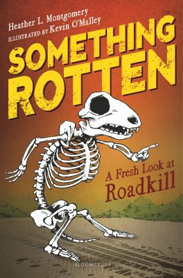 Cover image for Something rotten : a fresh look at roadkill