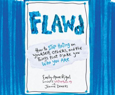 Cover image for Flawd : how to stop hating on yourself, others, and the things that make you who you are