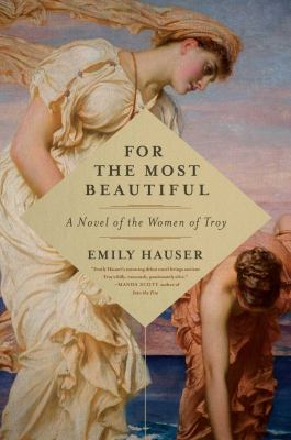 Cover image for For the most beautiful : a novel of the women of Troy