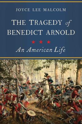 Cover image for The tragedy of Benedict Arnold : an American life