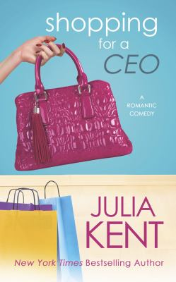 Cover image for Shopping for a CEO : a romantic comedy