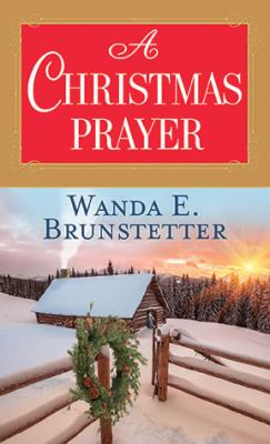 Cover image for A Christmas prayer : a cross-country journey in 1850 leads to high mountain danger and romance