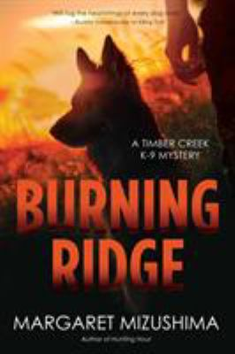 Cover image for Burning ridge : a Timber Creek K-9 Mystery