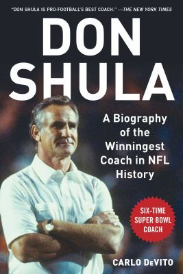 Cover image for Don Shula : a biography of the winningest coach in NFL history