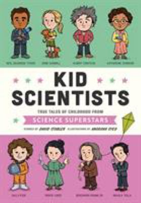 Cover image for Kid scientists : true tales of childhood from science superstars