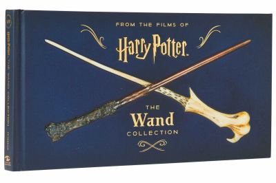 Cover image for From the films of Harry Potter : the wand collection