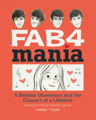 Cover image for Fab4 mania : a Beatles obsession and the concert of a lifetime