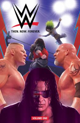 Cover image for WWE: Then, Now, Forever. Volume one.