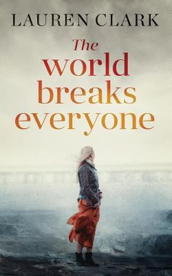 Cover image for The world breaks everyone