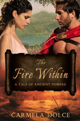 Cover image for The fire within : a tale of ancient Pompeii