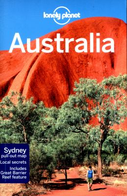 Cover image for Australia / this edition written and researched by Charles Rawlings-Way, Meg Worby, Kate Armstrong, Brett Atkinson, Carolyn Bain, Celeste Brash, Peter Dragicevich, Anthony Ham, Paul Harding, Alan Murphy, Miriam Raphael, Benedict Walker, Steve Waters.