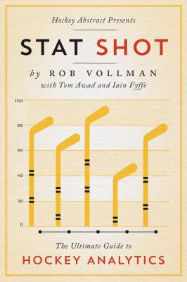 Cover image for Stat shot : the ultimate guide to hockey analytics