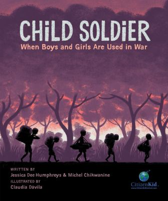 Cover image for Child soldier : when boys and girls are used in war