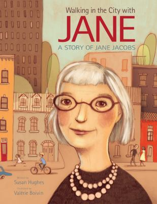Cover image for Walking in the city with Jane : a story of Jane Jacobs