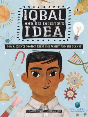 Cover image for Iqbal and his ingenious idea : how a science project helps one family and the planet