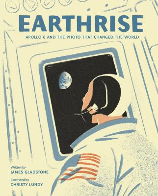 Cover image for Earthrise : Apollo 8 and the photo that changed the world