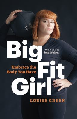 Cover image for Big fit girl : embrace the body you have