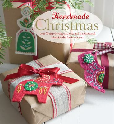 Cover image for Handmade Christmas : over 35 step-by-step projects and inspirational ideas for the festive season.
