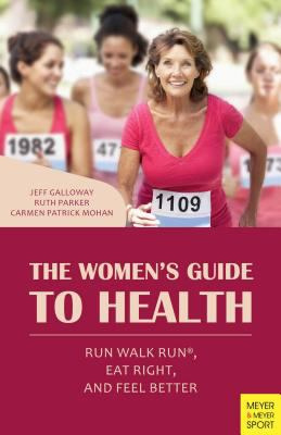 Cover image for Women's guide to health : run walk run, eat right, and feel better