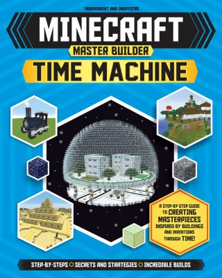 Cover image for Minecraft master builder time machine