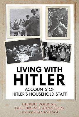 Cover image for Living with Hitler : accounts of Hitler's household staff
