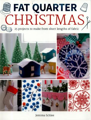Cover image for Fat quarter Christmas : 25 projects to make from short lengths of fabric