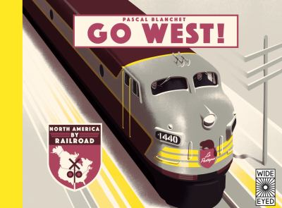 Cover image for Go West! : America by railroad