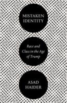 Cover image for Mistaken identity : race and class in the age of Trump