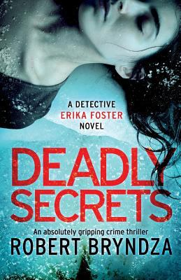 Cover image for Deadly Secrets : a Detective Erika Foster novel
