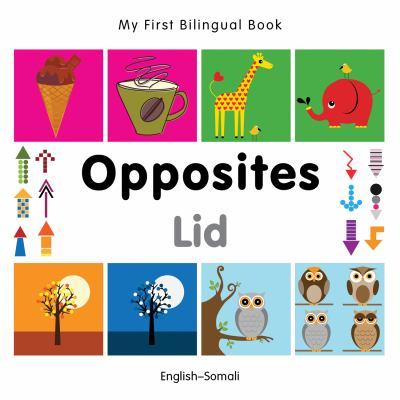 Cover image for Opposites = Lidadka : English--Somali.
