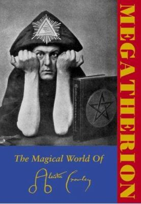Cover image for Megatherion : the magickal world of Aleister Crowley