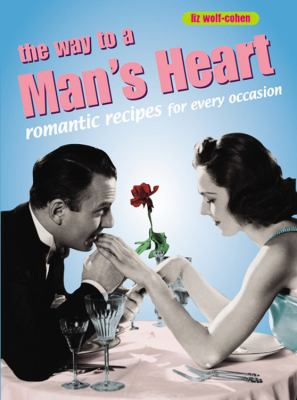Cover image for The way to a man's heart : romantic recipes for every occasion