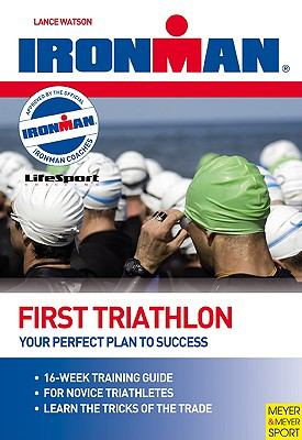 Cover image for First triathlon : your perfect plan for success