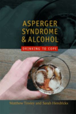 Cover image for Asperger syndrome and alcohol : drinking to cope?