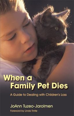Cover image for When a family pet dies : a guide to dealing with children's loss