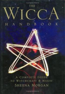 Cover image for The Wicca handbook : a complete guide to witchcraft & magic