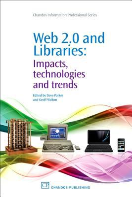 Cover image for Web 2.0 and libraries : impacts, technologies and trends