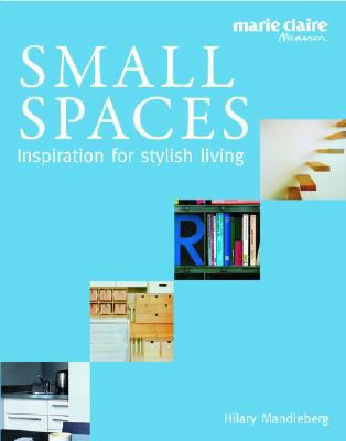 Cover image for Small spaces : inspiration for stylish living