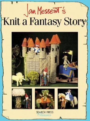 Cover image for Jan Messent's knit a fantasy story.