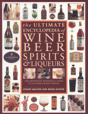 Cover image for The ultimate encyclopedia of wine, beer, spirits & liqueurs