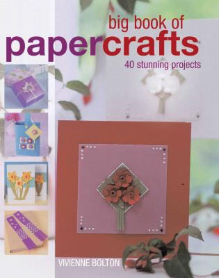 Cover image for Big book of papercrafts : 40 stunning projects