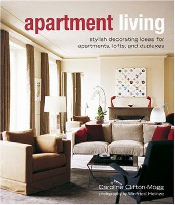 Cover image for Apartment living : stylish decorating ideas for apartments, lofts, and duplexes