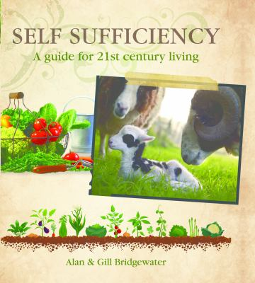 Cover image for Self-sufficiency : a guide for 21st-century living
