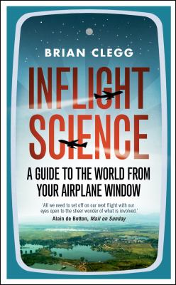 Cover image for Inflight science : a guide to the world from your airplane window.