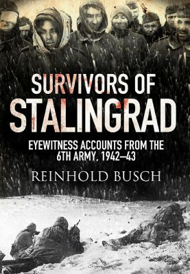 Cover image for Survivors of Stalingrad : eyewitness accounts from the Sixth Army, 1942-1943