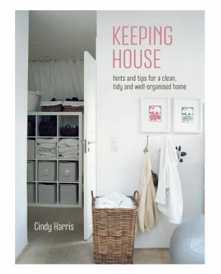 Cover image for Keeping house : hints and tips for a clean, tidy and well-organized home