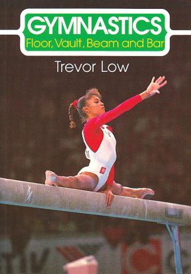 Cover image for Gymnastics : floor, vault, beam and bar