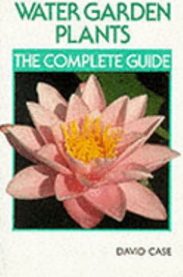 Cover image for Water garden plants : the complete guide