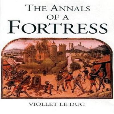 Cover image for Annals of a fortress : twenty-two centuries of siege warfare
