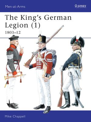 Cover image for The King's German Legion (1) 1803-1812